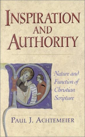 Inspiration and Authority: Nature and Function of Christian Scripture 9781565633636