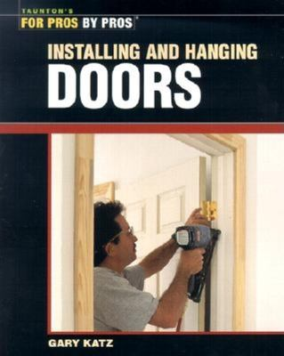 Installing and Hanging Doors 9781561586356