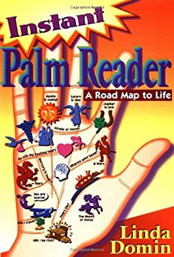 Instant Palm Reader Instant Palm Reader: A Roadmap to Life a Roadmap to Life 9781567182323