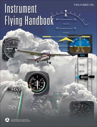 Instrument Flying Handbook: FAA-H-8083-15A 9781560277064