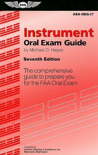Instrument Oral Exam Guide: The Comprehensive Guide to Prepare You for the FAA Oral Exam 9781560277576