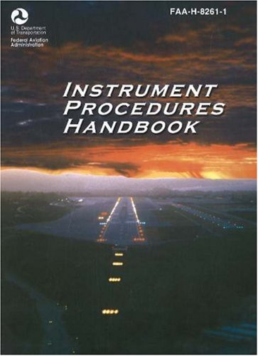 Instrument Procedures Handbook: FAA-H-8261-1 9781560275510
