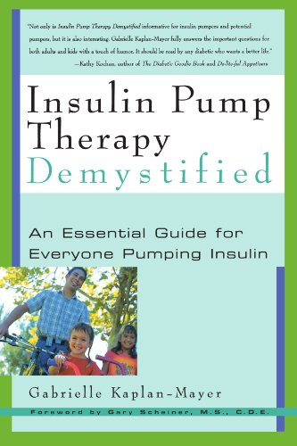 Insulin Pump Therapy Demystified: An Essential Guide for Everyone Pumping Insulin 9781569245088