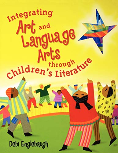 Integrating Art and Language Arts Through Children's Literature 9781563089589
