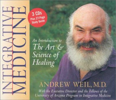 Integrative Medicine: An Introduction to the Art and Science of Healing [With Study Guide] 9781564558640