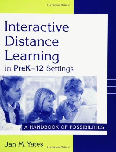 Interactive Distance Learning in Prek-12 Settings: A Handbook of Possibilities 9781563088209