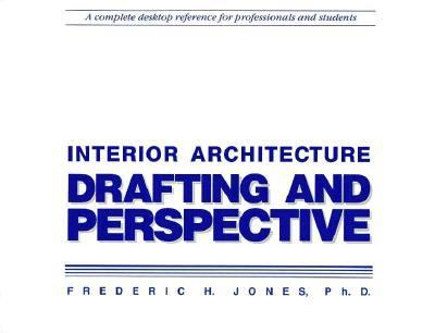 Interior Architecture: Drafting & Perspective 9781560520924