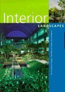 Interior Landscapes: A Design Portfolio of Green Environments 9781564964878