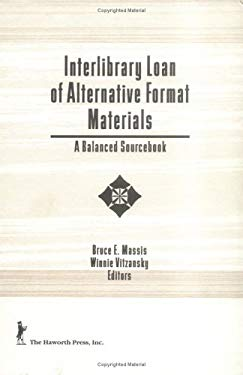 Interlibrary Loan of Alternative Format Materials 9781560243946