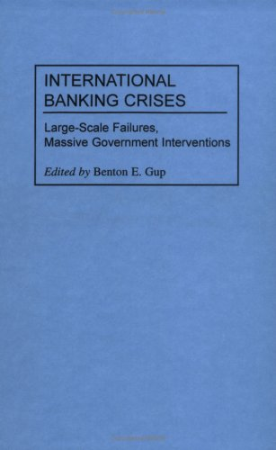 International Banking Crises: Large-Scale Failures, Massive Government Interventions 9781567202830