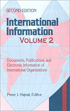 International Information: Documents, Publications, and Electronic Information of International Organizations - 2nd Edition