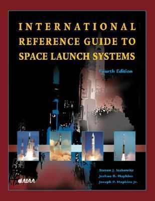 International Reference Guide to Space Launch Systems, Fourth Edition 9781563475917