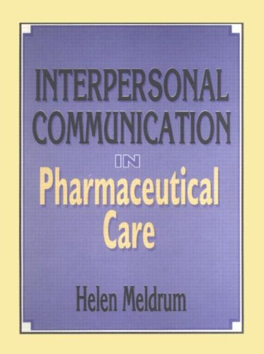 Interpersonal Communication in Pharmaceutical Care 9781560248675