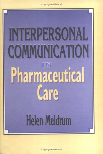 Interpersonal Communication in Pharmaceutical Care 9781560248668