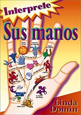 Interprete Sus Manos: El Mapa de Su Vida 9781567183979