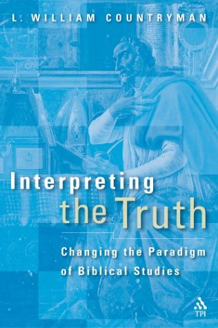 Interpreting the Truth: Changing the Paradigm of Biblical Studies 9781563384103