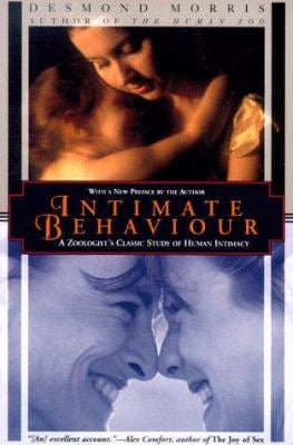 Intimate Behavior: A Zoologist's Classic Study of Human Intimacy 9781568361635