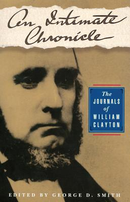 Intimate Chronicle: The Journals of William Clayton 9781560850229