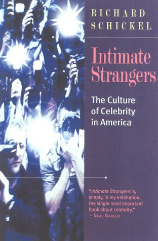 Intimate Strangers: The Culture of Celebrity in America 9781566633178