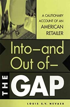 Into--And Out Of--The Gap: A Cautionary Account of an American Retailer 9781567204384