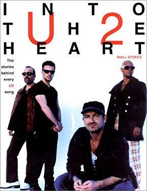 Into the Heart: The Stories Behind Every U2 Song 9781560251590