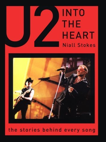 Into the Heart: The Stories Behind Every U2 Song 9781560253143