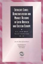 Intricate Links: Democratization and Market Reforms in Latin America and Eastern Europe 9781560001775