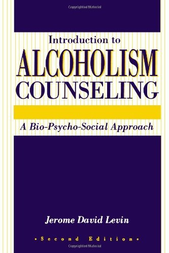 Introduction to Alcoholism Counseling: A Bio-Pyscho-Social Approach 9781560323587