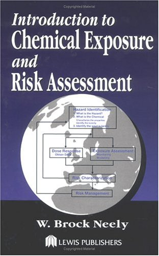 Introduction to Chemical Exposure and Risk Assessment 9781566700948