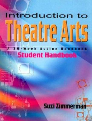 Introduction to Theatre Arts: A 36-Week Action Handbook 9781566080903
