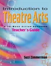 Introduction to Theatre Arts: A 36-Week Action Handbook 7004529