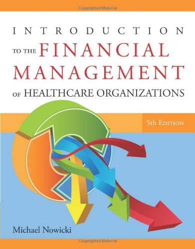 Introduction to the Financial Management of Healthcare Organizations 9781567934120