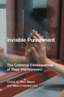 Invisible Punishment: The Collateral Consequences of Mass Imprisonment 9781565848481