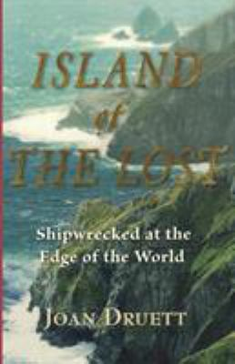 Island of the Lost: Shipwrecked at the Edge of the World 9781565124080