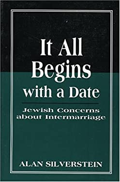 It All Begins with a Date: Jewish Concerns about Intermarriage 9781568215426