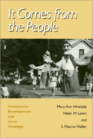 It Comes from the People: Community Development and Local Theology 9781566392129