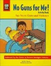 It's O.K.: No Guns for Me!; An Interactive Program Teaching Children to Say No to Guns And...: .
