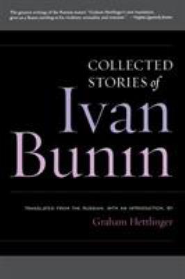 Ivan Bunin: Collected Stories 9781566637589