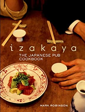 Izakaya: The Japanese Pub Cookbook