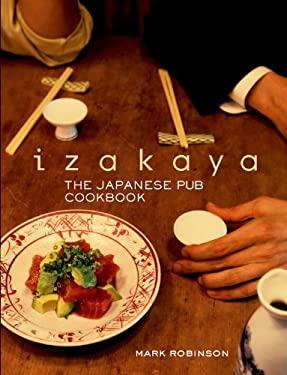 Izakaya: The Japanese Pub Cookbook 9781568364322