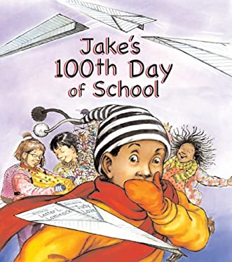 Jake's 100th Day of School 9781561454631
