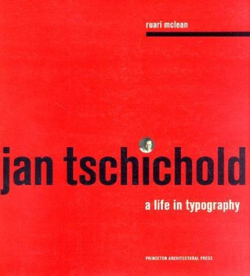 Jan Tschichold: A Life in Typography 9781568980843