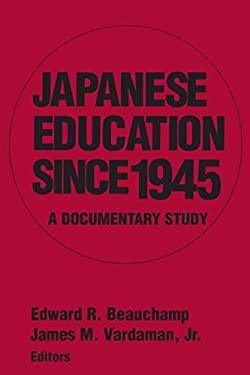 Japanese Education Since 1945: A Documentary Study 9781563249112