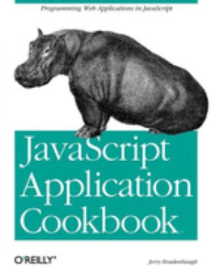 JavaScript Application Cookbook 9781565925779