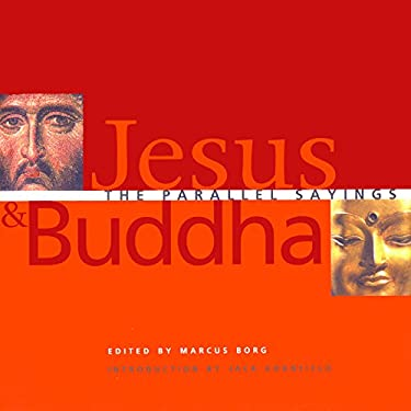 Jesus and Buddha: The Parallel Sayings 9781569754610