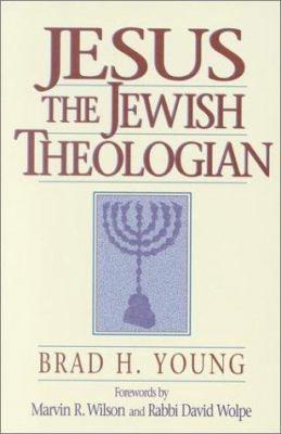 Jesus the Jewish Theologian 9781565630604