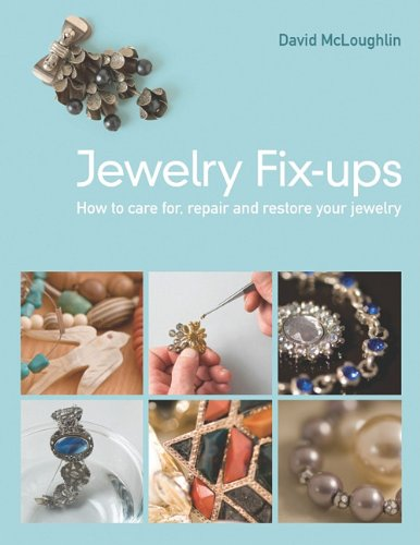 Jewelry Fix-Ups: How to Clean, Repair and Restore Your Jewelry 9781565235632