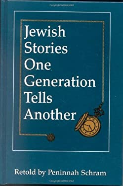 Jewish Stories One Generation Tells Another 9781568219806
