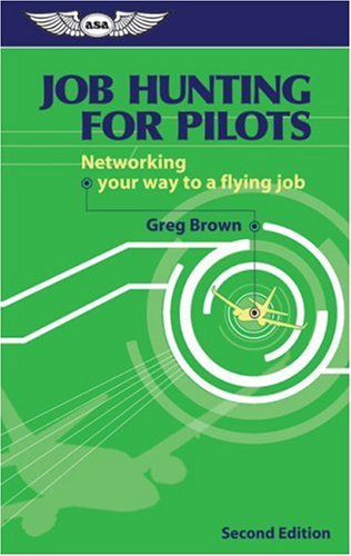 Job Hunting for Pilots: Networking Your Way to a Flying Job 9781560276241