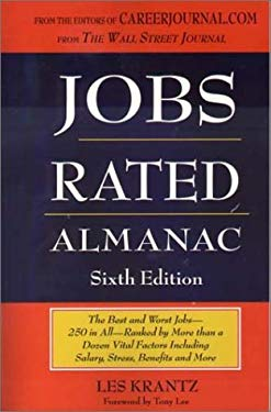 Jobs Rated Almanac: The Best and Worst Jobs-250 in All - Ranked by More Than a Dozen Vital Factors Including Salary, Stress and More 9781569802243